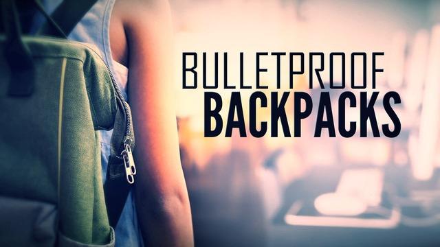 FULL Bulletproof Backpacks_1551367923361.png_75342415_ver1.0_640_360_1551454519815.jpg.jpg